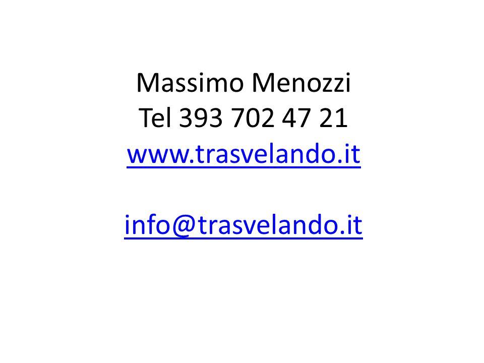Massimo Menozzi Tel 393 702 47 21 www.trasvelando.it info@trasvelando.it