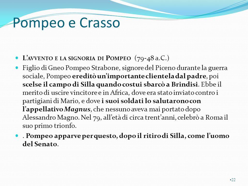 Pompeo e Crasso L'avvento e la signoria di Pompeo (79-48 a.C.)
