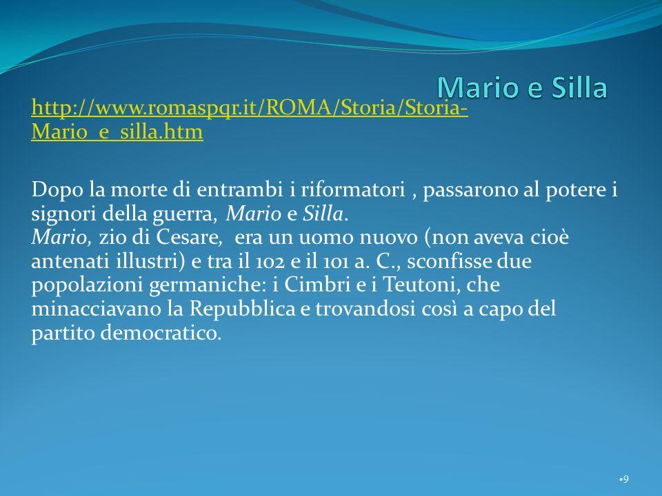 Mario e Silla http://www.romaspqr.it/ROMA/Storia/Storia-Mario_e_silla.htm.