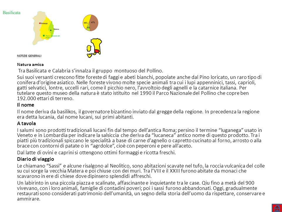 notizie generali Natura amica. Tra Basilicata e Calabria s'innalza il gruppo montuoso del Pollino.