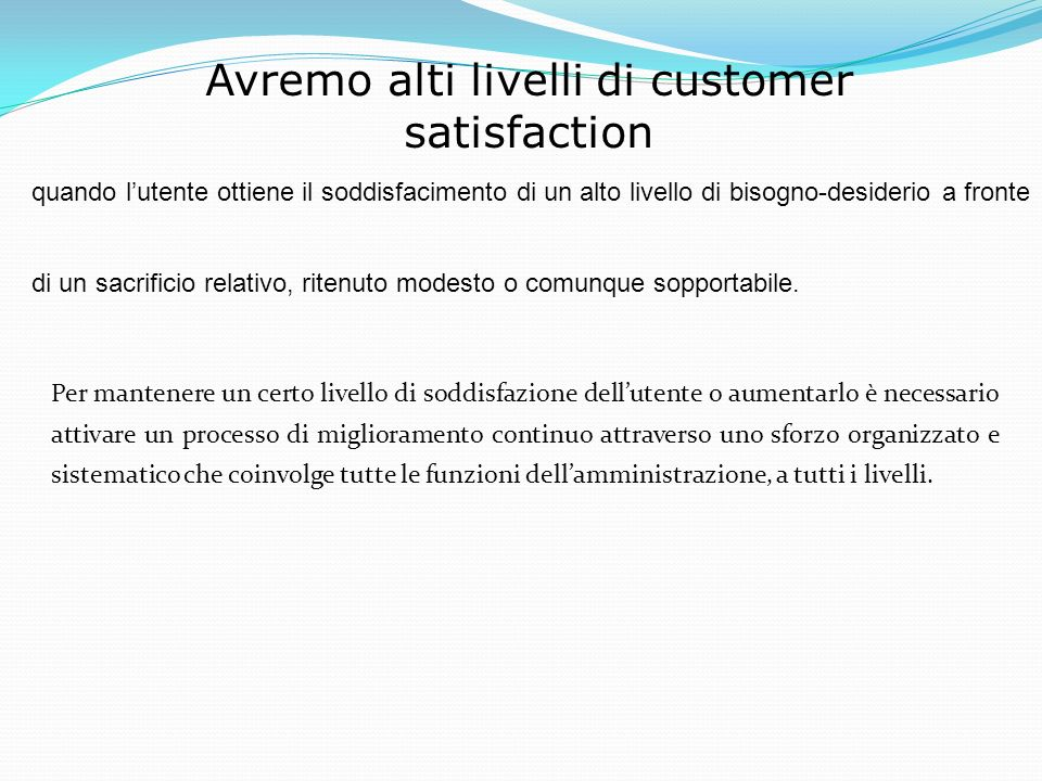 Avremo alti livelli di customer satisfaction