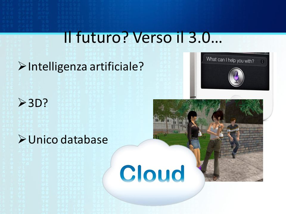 Il futuro Verso il 3.0… Intelligenza artificiale 3D Unico database