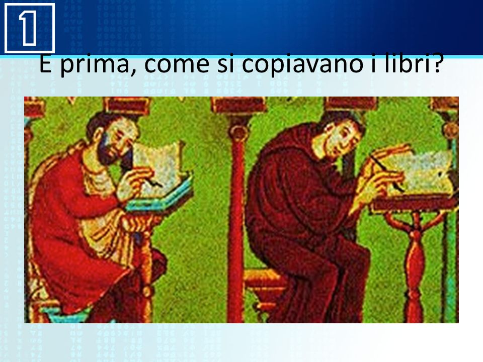 E prima, come si copiavano i libri