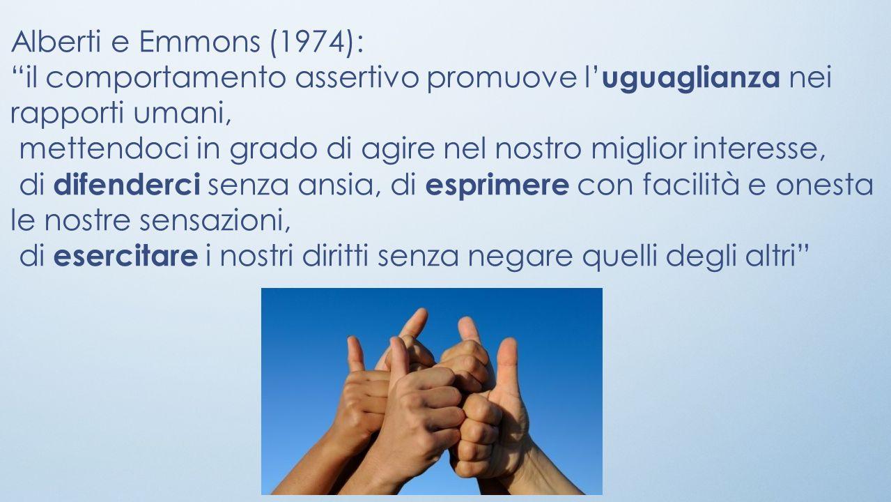 Alberti e Emmons (1974): il comportamento assertivo promuove l'uguaglianza nei rapporti umani,