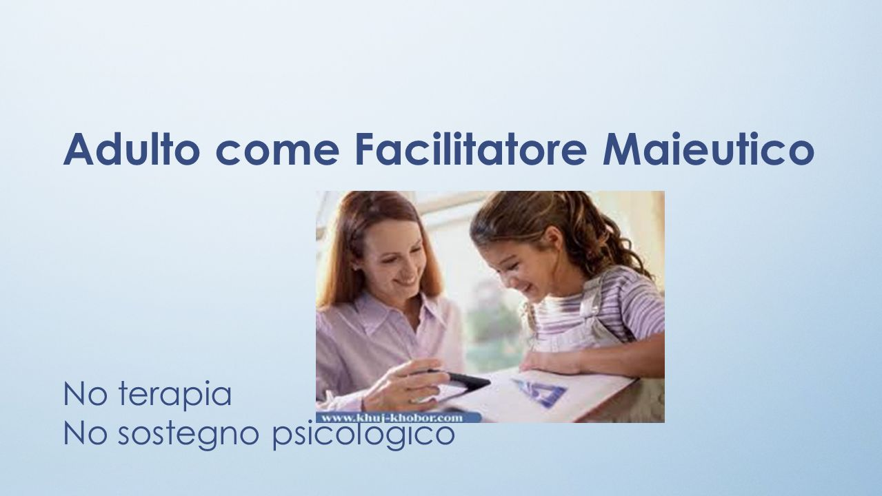 Adulto come Facilitatore Maieutico
