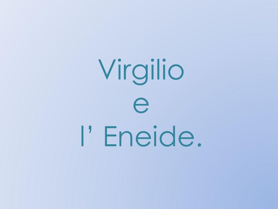 Virgilio e l' Eneide.