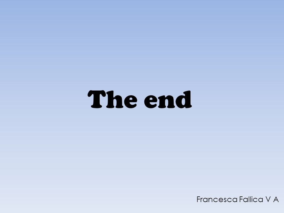 The end Francesca Fallica V A