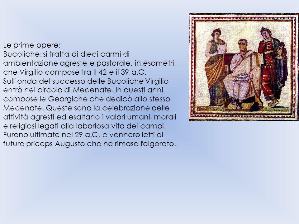Le prime opere: Bucoliche: si tratta di dieci carmi di ambientazione agreste e pastorale, in esametri, che Virgilio compose tra il 42 e il 39 a.C.
