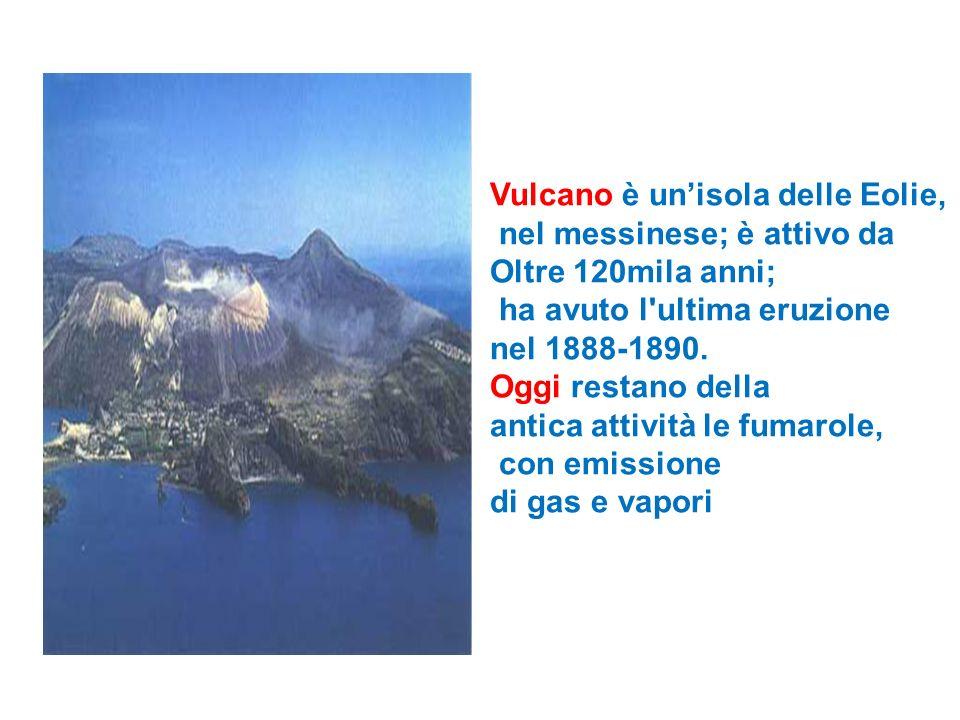 Vulcano è un'isola delle Eolie,