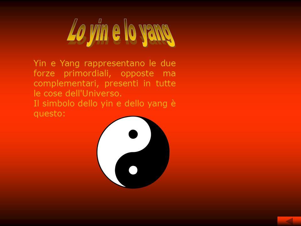Lo yin e lo yang Yin e Yang rappresentano le due forze primordiali, opposte ma complementari, presenti in tutte le cose dell Universo.