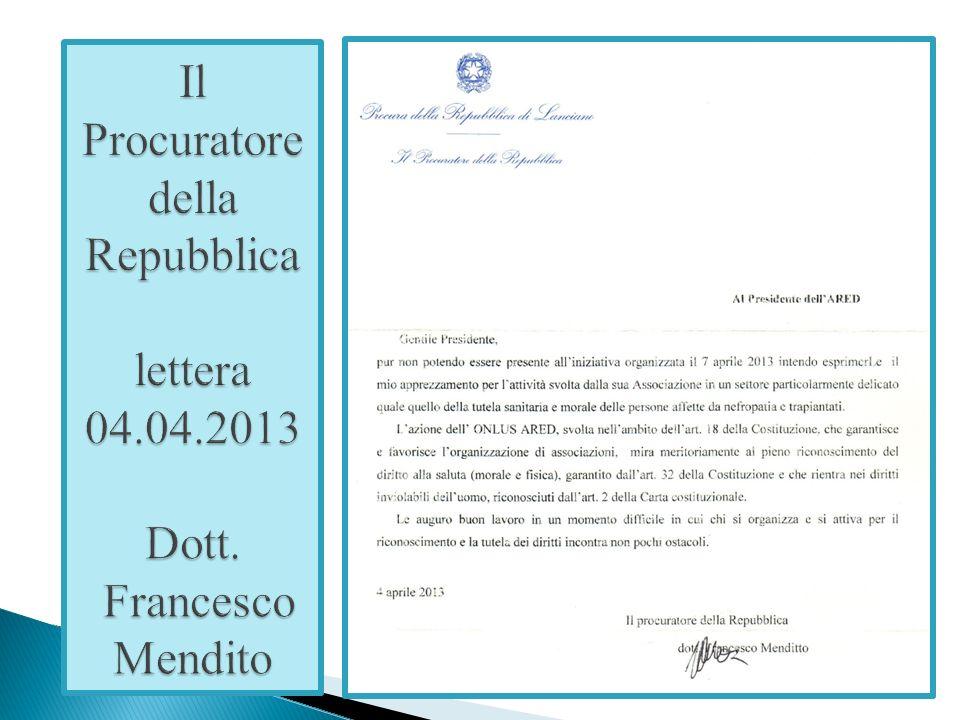 Il Procuratore della Repubblica lettera 04. 04. 2013 Dott