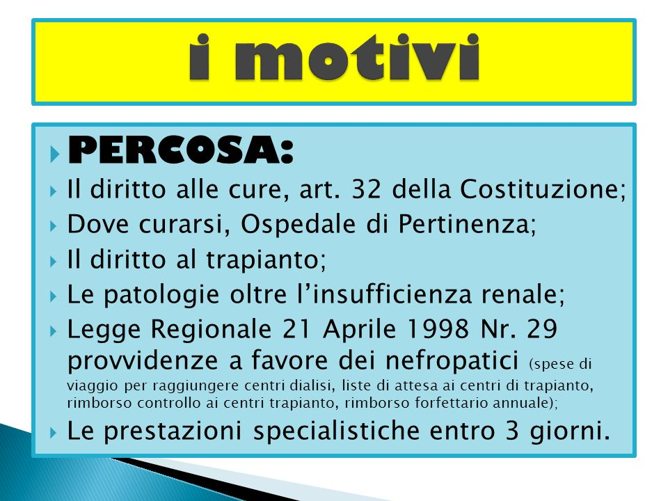 i motivi PERCOSA: Il diritto alle cure, art. 32 della Costituzione;