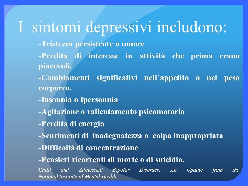 I sintomi depressivi includono:
