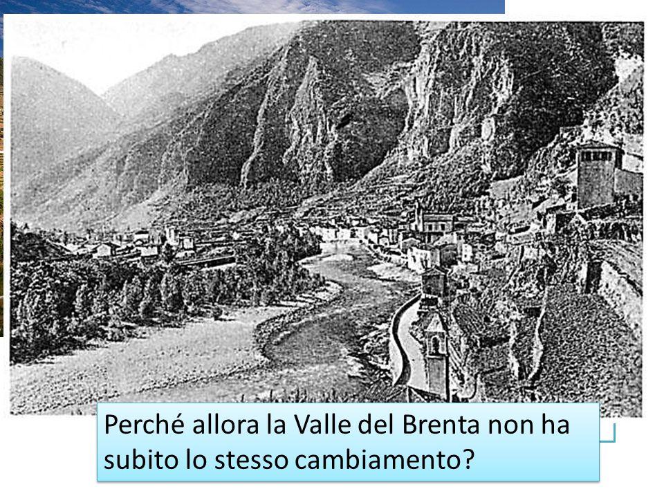 Perché allora la Valle del Brenta non ha subito lo stesso cambiamento