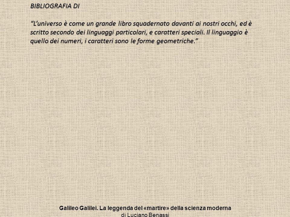Galileo Galilei. La leggenda del «martire» della scienza moderna