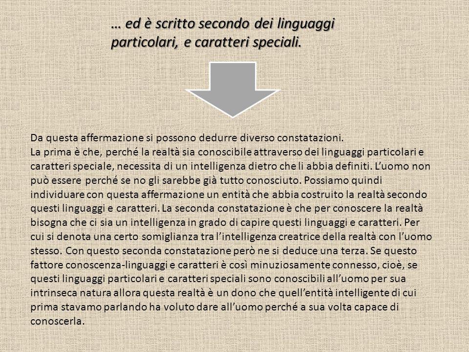 … ed è scritto secondo dei linguaggi particolari, e caratteri speciali.