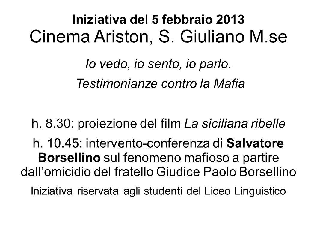 Iniziativa del 5 febbraio 2013 Cinema Ariston, S. Giuliano M.se