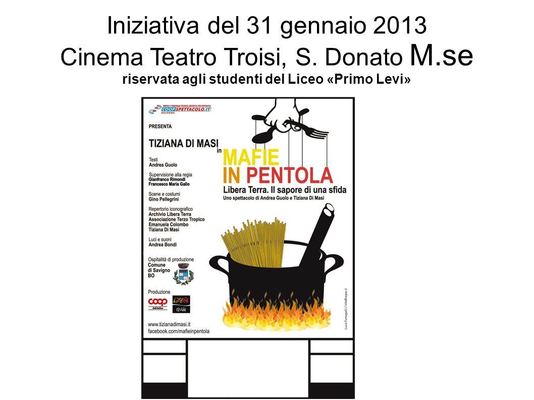 Iniziativa del 31 gennaio 2013 Cinema Teatro Troisi, S. Donato M