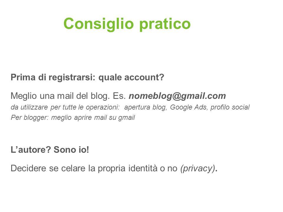 Consiglio pratico Prima di registrarsi: quale account