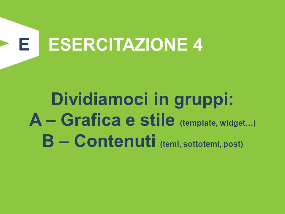 Dividiamoci in gruppi: A – Grafica e stile (template, widget…)