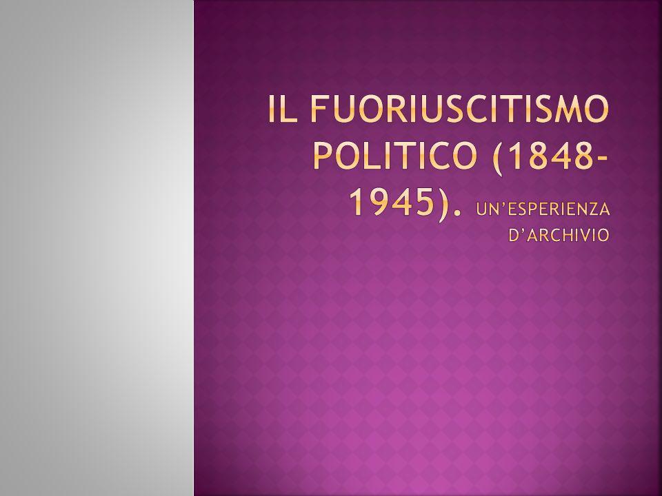 Il Fuoriuscitismo politico (1848-1945). Un'esperienza d'archivio