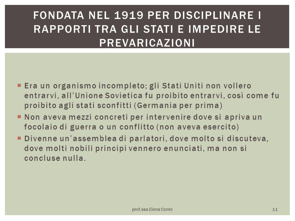 FONDATA NEL 1919 per disciplinare i rapporti tra gli stati e impedire le prevaricazioni