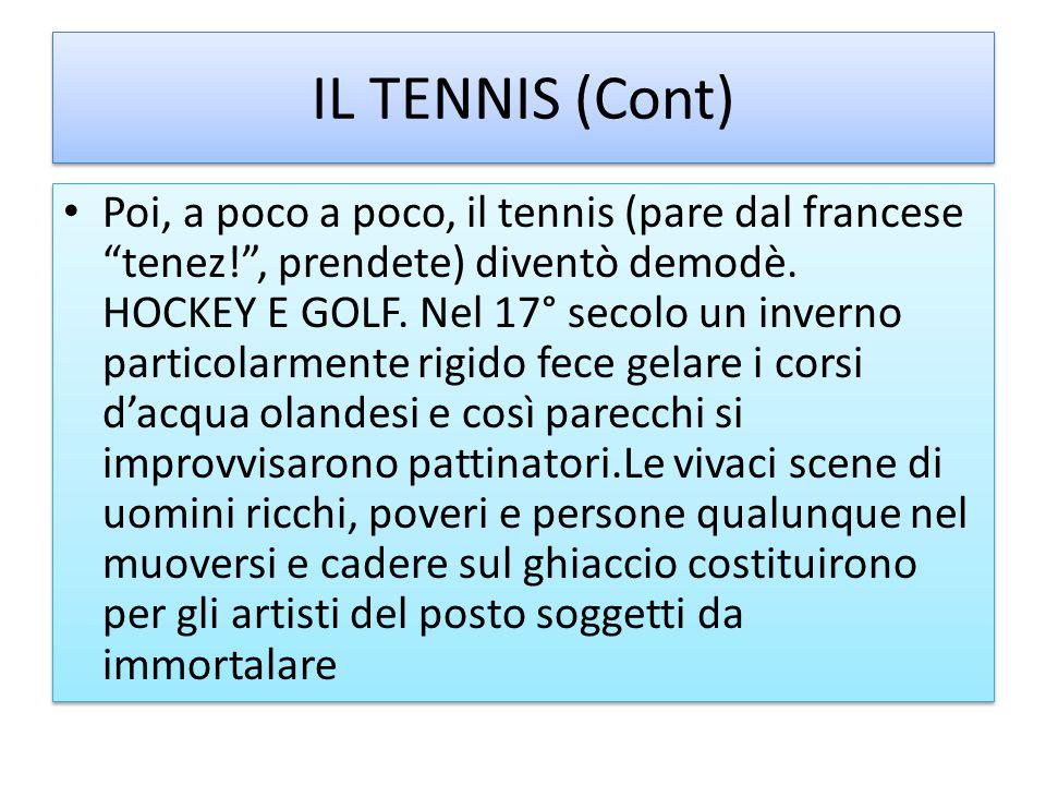 IL TENNIS (Cont)