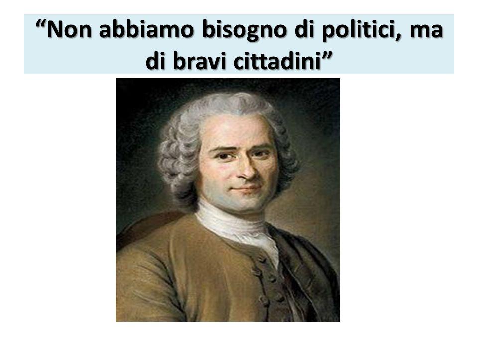 Non abbiamo bisogno di politici, ma di bravi cittadini