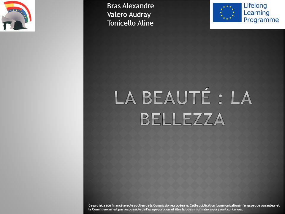 La beauté : La bellezza Bras Alexandre Valero Audray Tonicello Aline