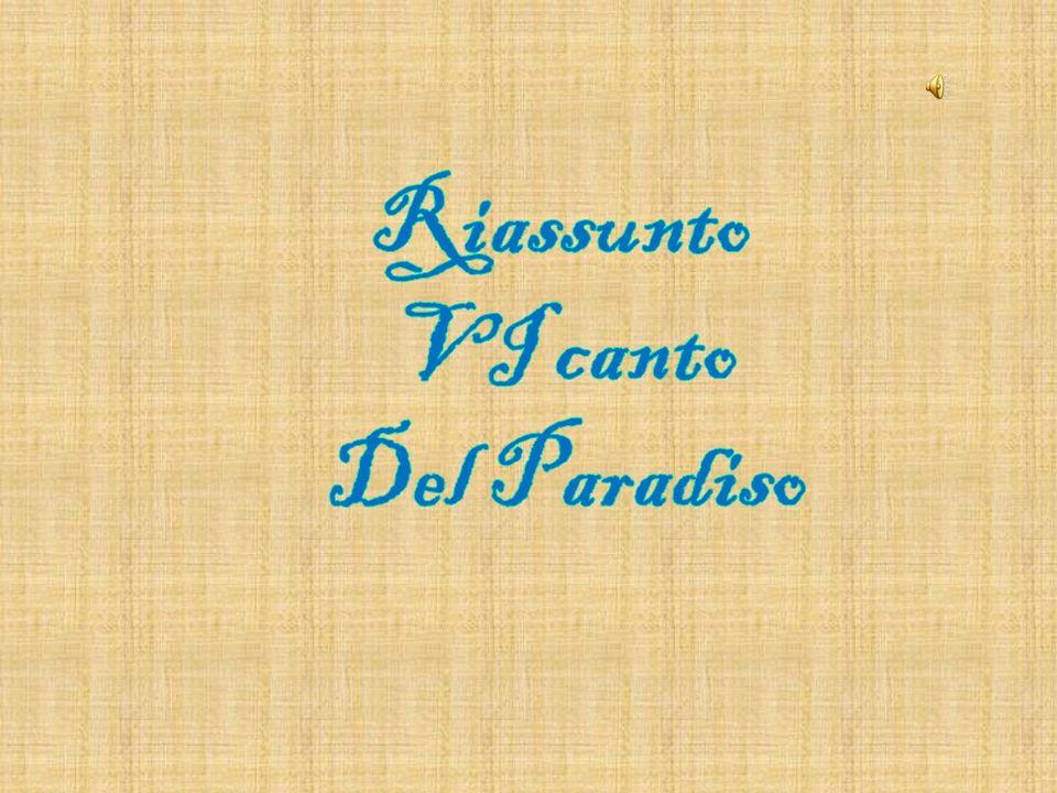 Riassunto VI canto Del Paradiso