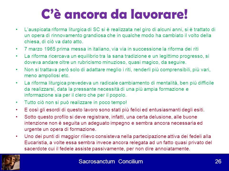 C'è ancora da lavorare! Sacrosanctum Concilium 26
