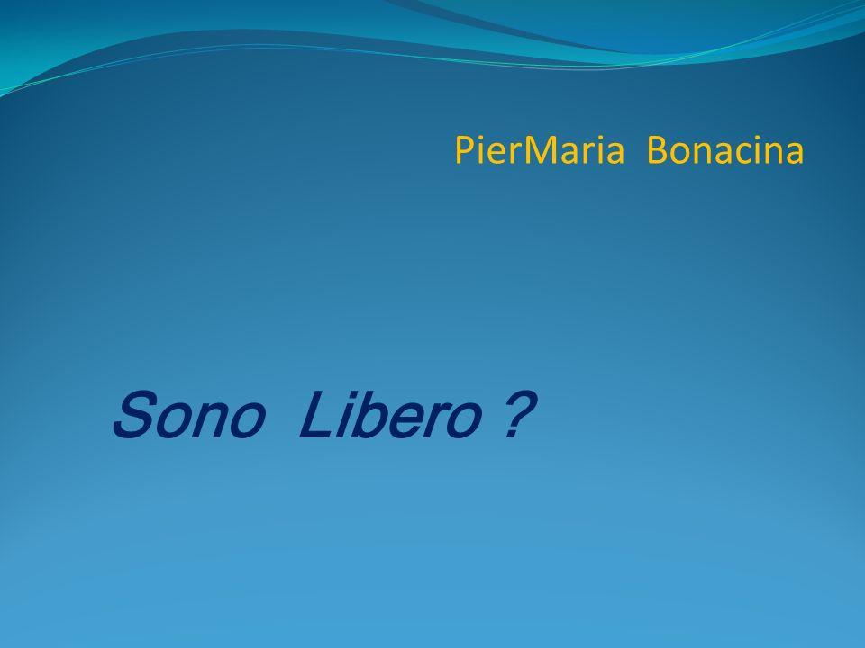 PierMaria Bonacina Sono Libero