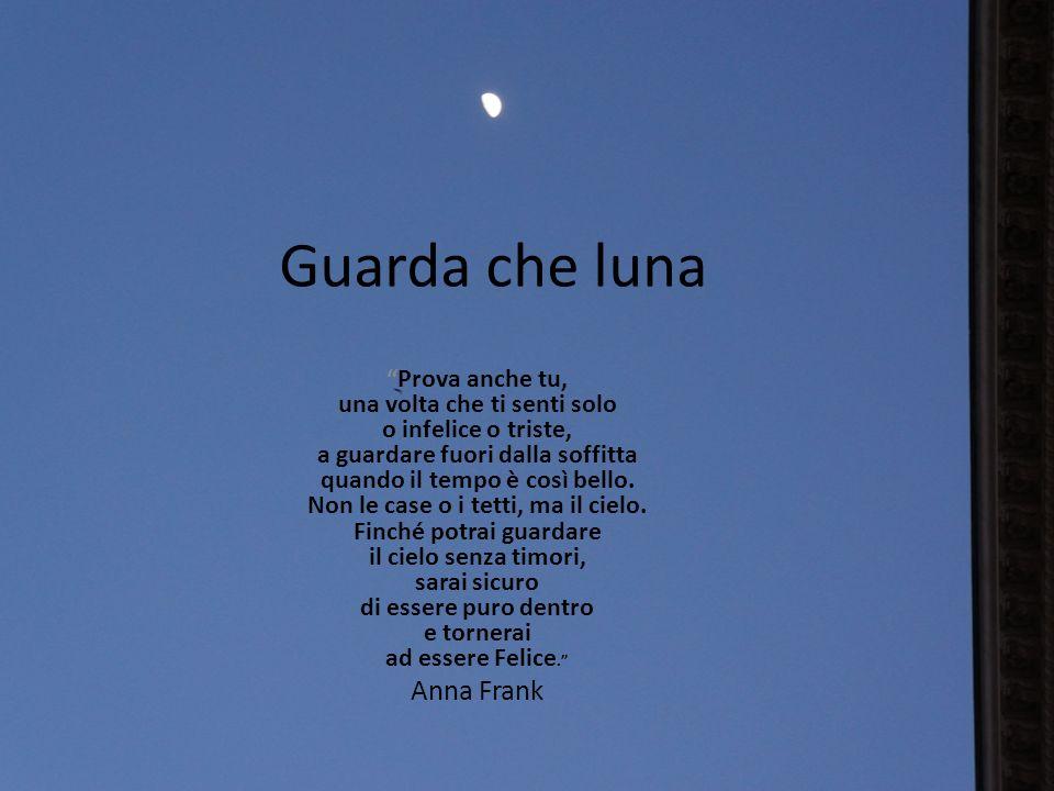 Guarda che luna Anna Frank