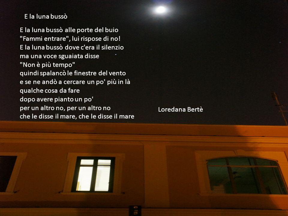 E la luna bussò