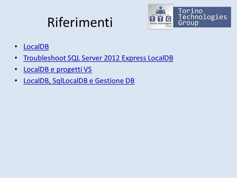 Riferimenti LocalDB Troubleshoot SQL Server 2012 Express LocalDB