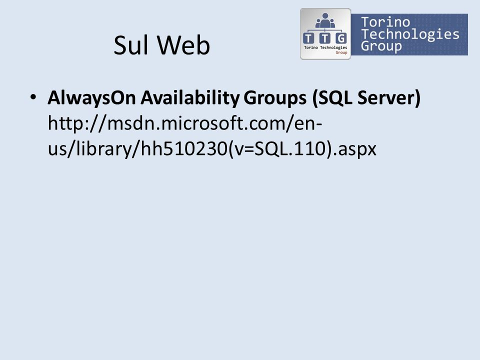 Sul Web AlwaysOn Availability Groups (SQL Server) http://msdn.microsoft.com/en-us/library/hh510230(v=SQL.110).aspx.