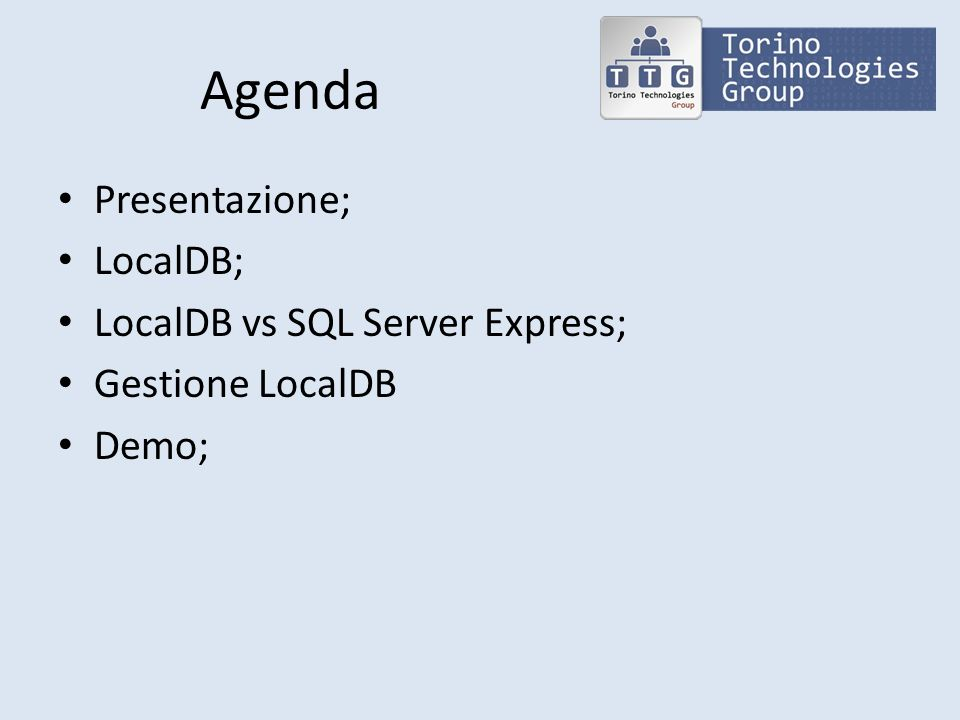Agenda Presentazione; LocalDB; LocalDB vs SQL Server Express;