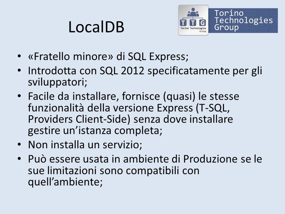 LocalDB «Fratello minore» di SQL Express;