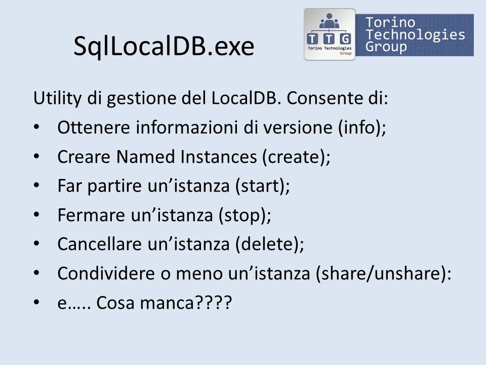 SqlLocalDB.exe Utility di gestione del LocalDB. Consente di: