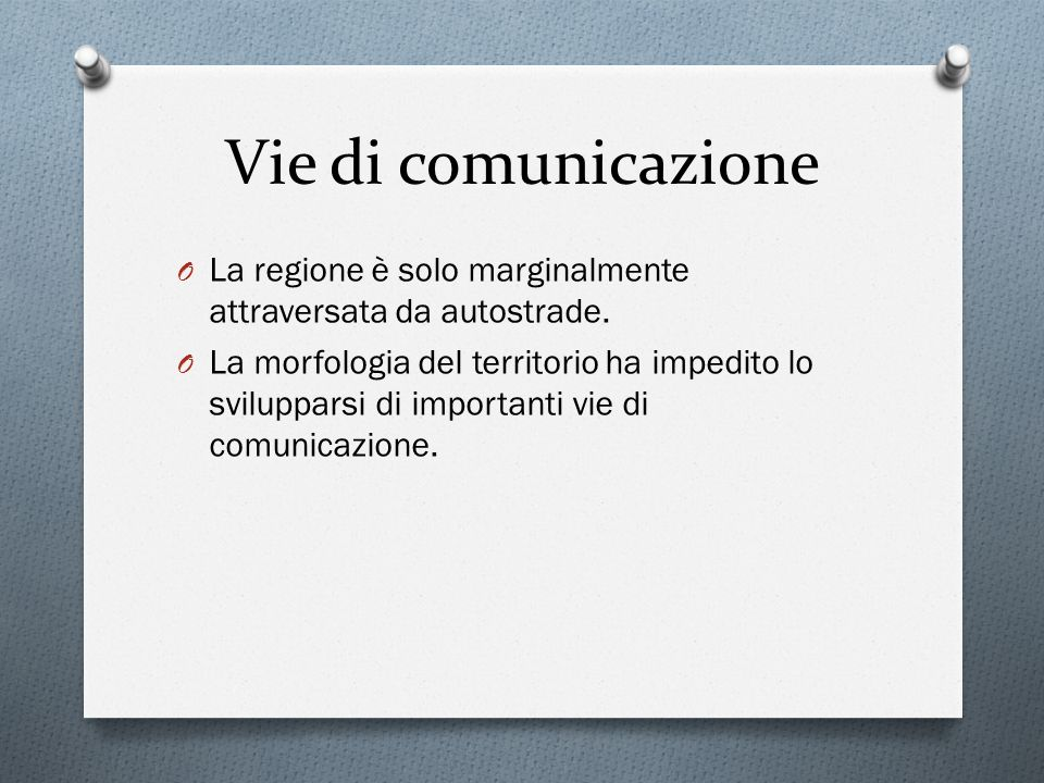 Vie di comunicazione La regione è solo marginalmente attraversata da autostrade.