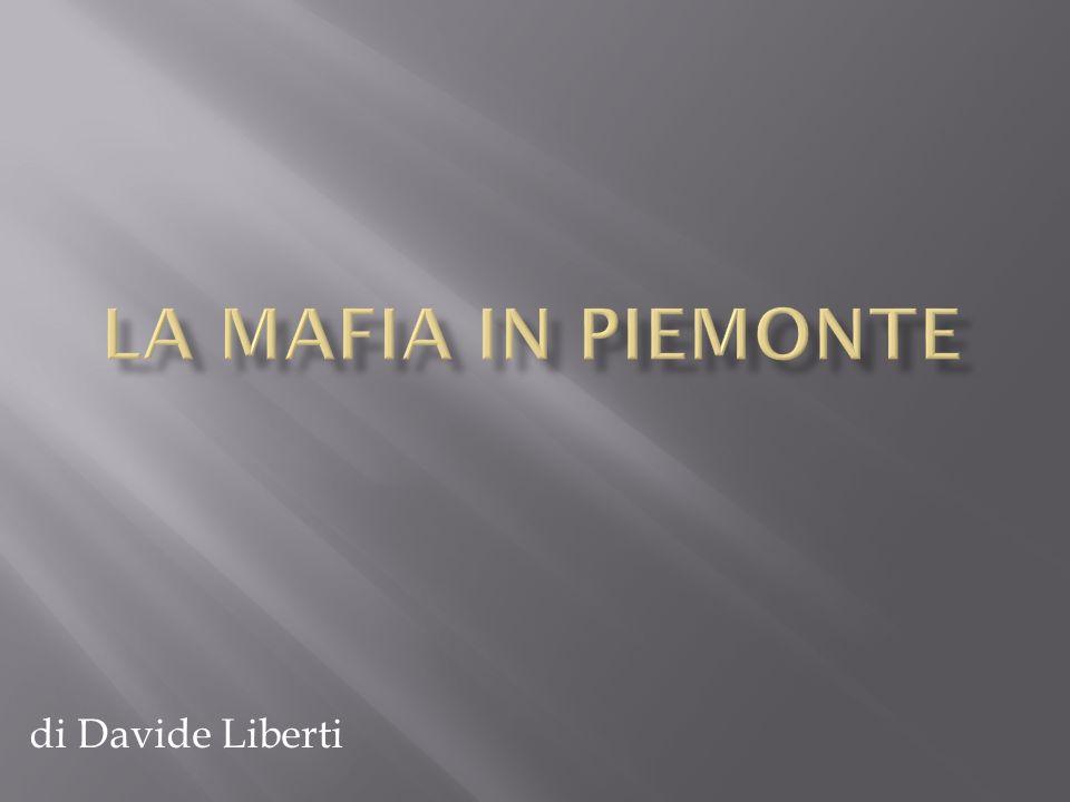 La mafia in Piemonte di Davide Liberti