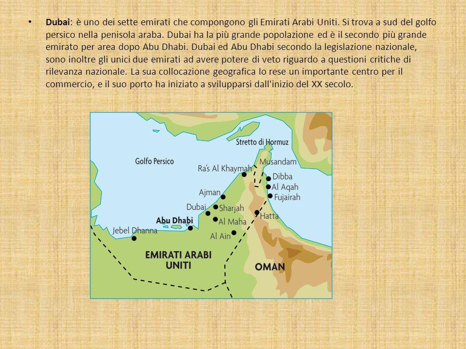Dubai: è uno dei sette emirati che compongono gli Emirati Arabi Uniti