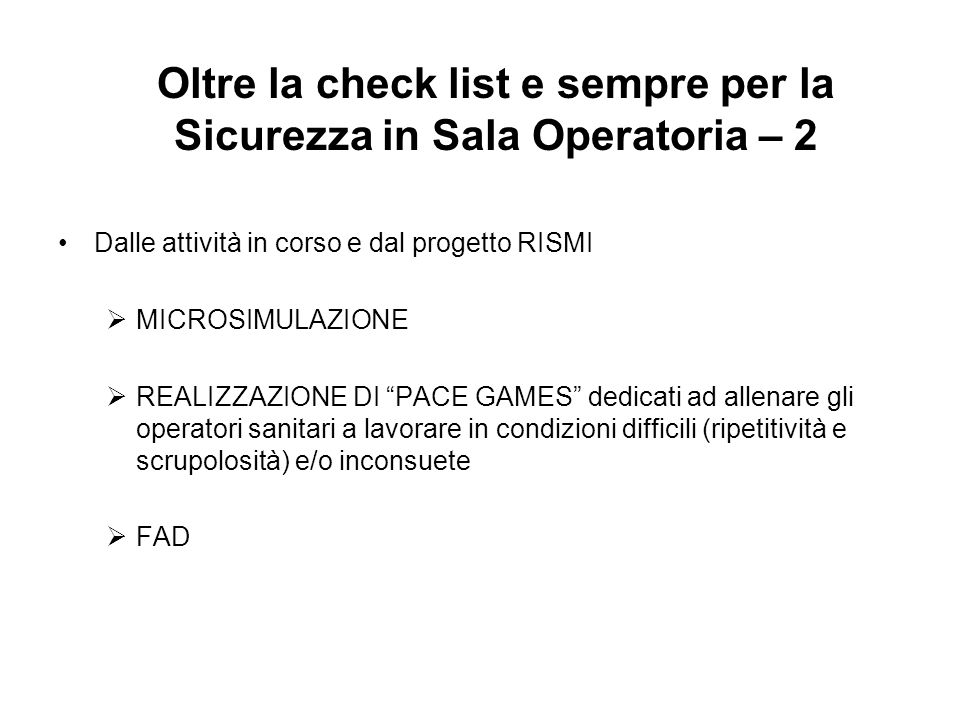 Oltre la check list e sempre per la Sicurezza in Sala Operatoria – 2