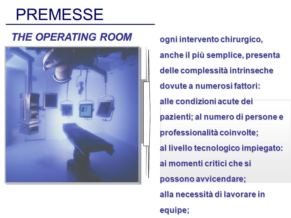 PREMESSE THE OPERATING ROOM THE OPERATING ROOM