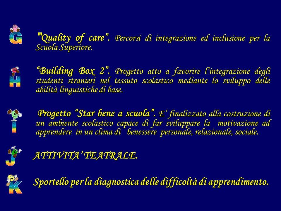 Quality of care . Percorsi di integrazione ed inclusione per la Scuola Superiore.