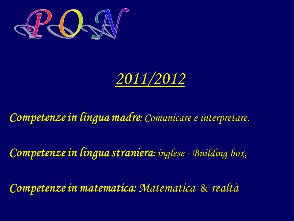 2011/2012 P O N Competenze in lingua madre: Comunicare e interpretare.