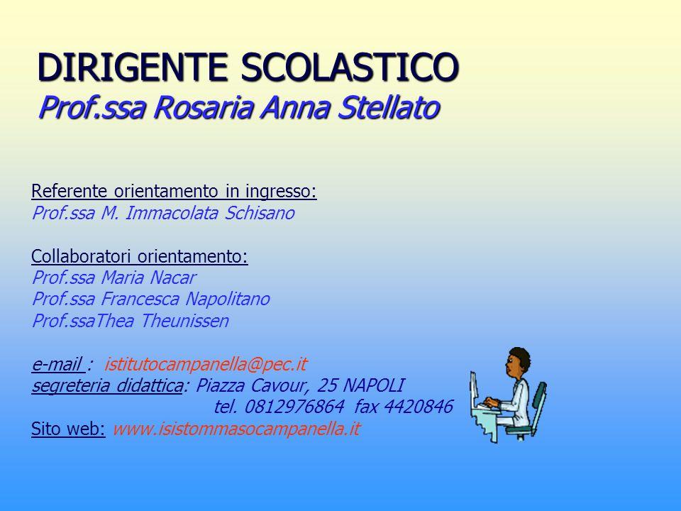 DIRIGENTE SCOLASTICO Prof.ssa Rosaria Anna Stellato