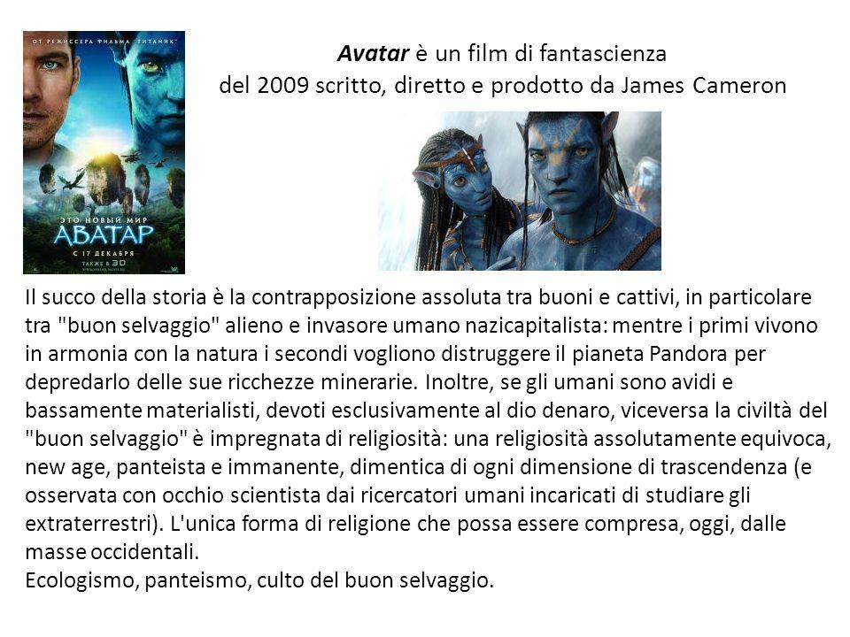 Avatar è un film di fantascienza del 2009 scritto, diretto e prodotto da James Cameron