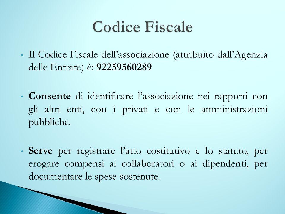 Codice Fiscale Il Codice Fiscale dell'associazione (attribuito dall'Agenzia delle Entrate) è: 92259560289.