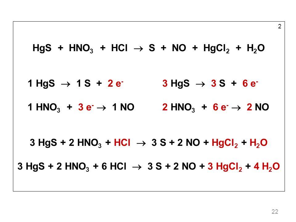 HgS + HNO3 + HCl  S + NO + HgCl2 + H2O
